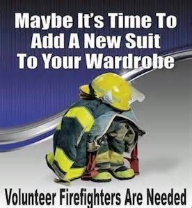 Maybe It's Time to Add a New Suit to Your Wardrobe, Volunteer Firefighters are Needed